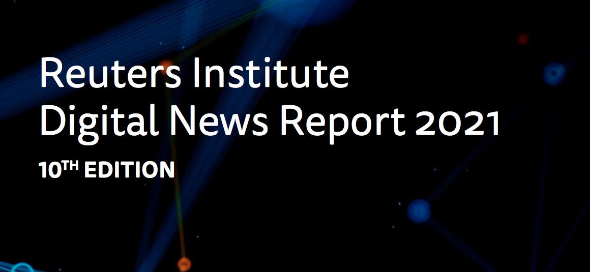 Digital News Report 2021: The pandemic accelerated digital transformation, increased economic pressures